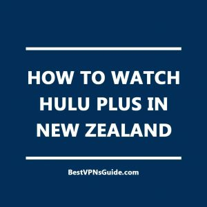 Watch Hulu Plus in New Zealand