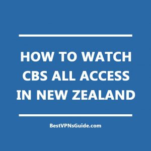 Watch CBS All Access in New Zealand