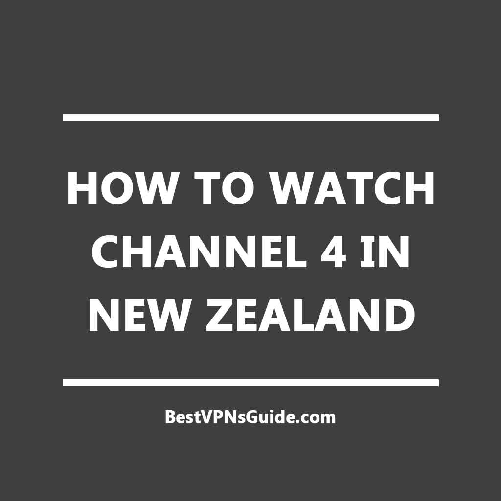 Watch Channel 4 in New Zealand