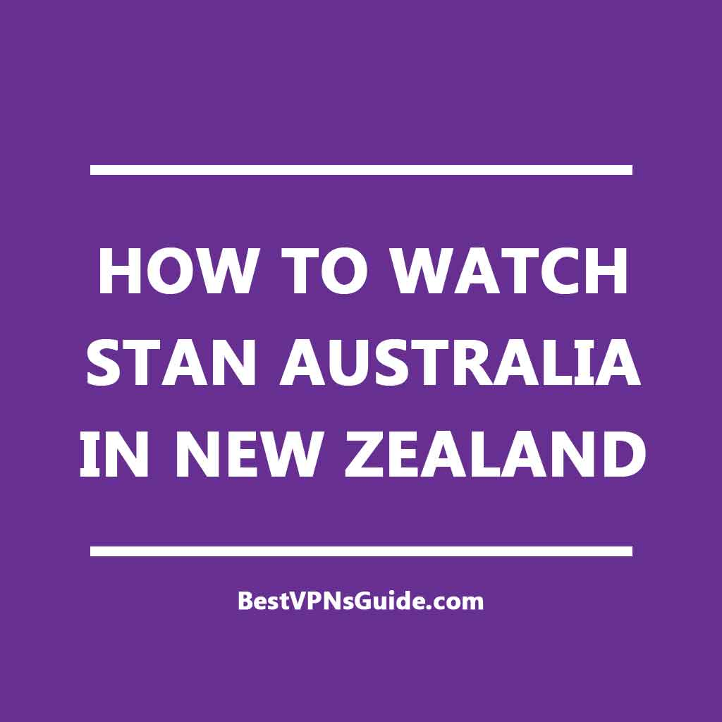 Watch Stan Australia In New Zealand