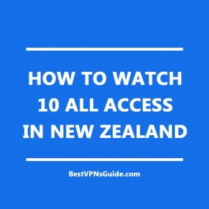 Watch 10 All Access in New Zealand