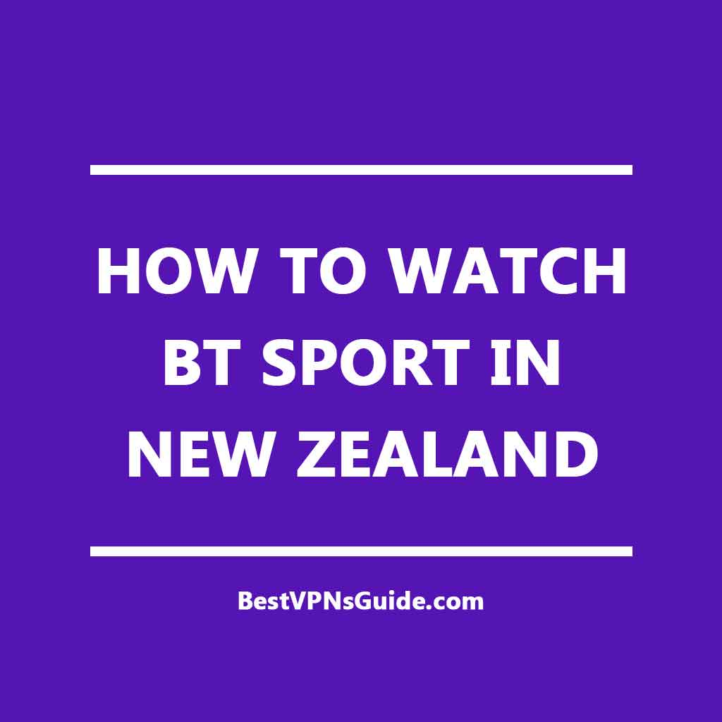 Watch BT Sport in New Zealand