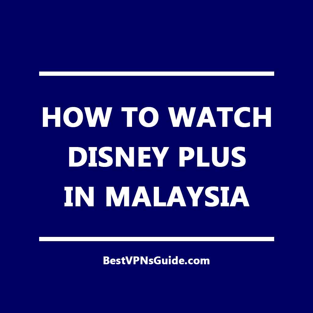 How to Watch Disney Plus in Malaysia